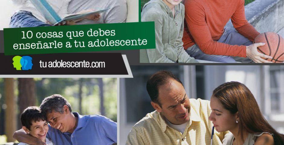 10 enseñanzas para tu hijo adolescente