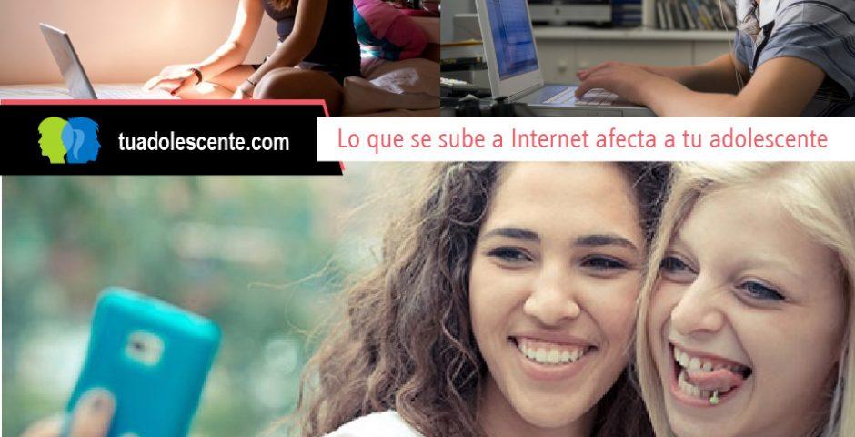 Lo que se sube a Internet afecta a tu adolescente