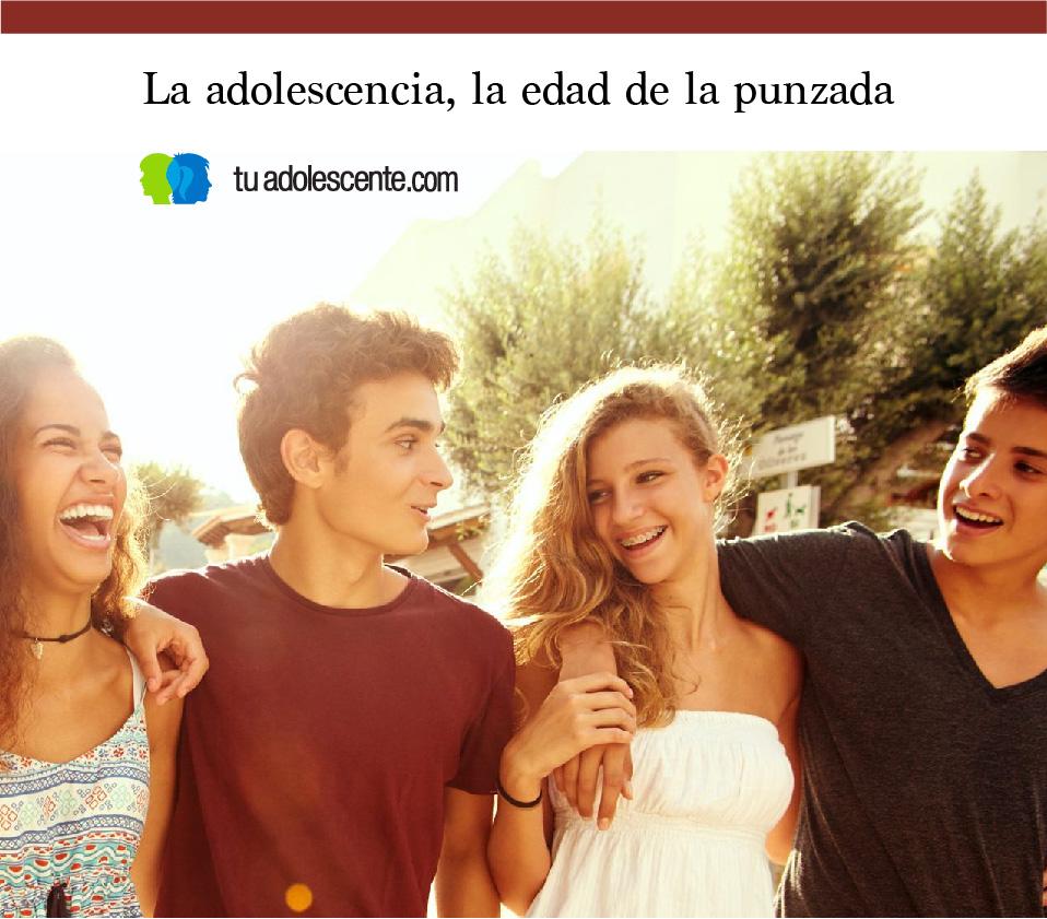 La adolescencia, la edad de la punzada