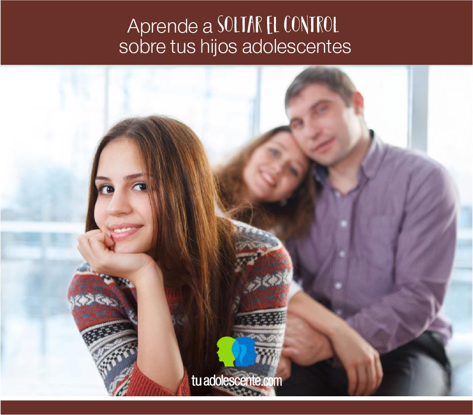 Aprende a soltar el control sobre tus hijos adolescentes