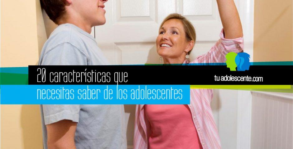20 características que necesitas saber de los adolescentes