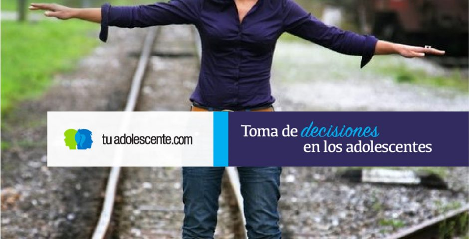 Toma de decisiones en los adolescentes