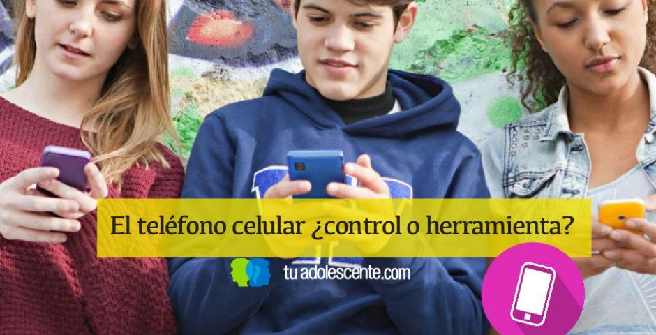 El teléfono celular ¿control o herramienta?